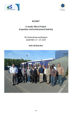 Report: E-waste Africa Project Inspection and enforcement training, The Netherlands and Belgium, September 13 - 24 2010