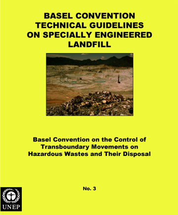 Basel Convention Technical Guidelines on Specially Engineered Landfill (D5) (adopted by COP.3, Sep 1995)