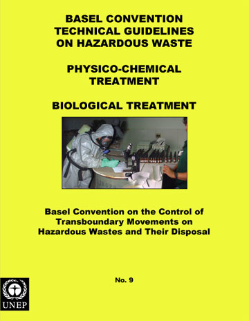 Basel Convention Technical Guidelines on Hazardous Waste Physico-Chemical Treatment (D9) / Biological Treatment (D8) (adopted by COP.5, Dec 1999)