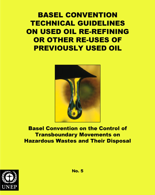 Basel Convention Technical Guidelines on Used Oil Re-Refining or Other Re-Uses of Previously Used Oil (R9) (adopted by COP.3, Sep 1995)