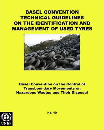 BaselConvention Technical Guidelines on the Identification and Management of Used Tyres