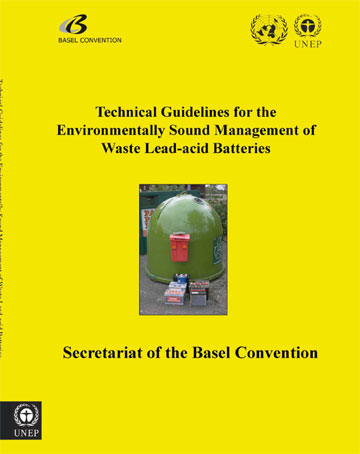 Technical Guidelines on the Environmentally Sound Management of Waste Lead-acid Batteries (adopted by COP.6, Dec 2002)