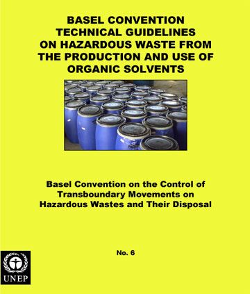 Basel Convention Technical Guidelines on Hazardous Waste from the Production and use of Organic Solvents (Y6)
