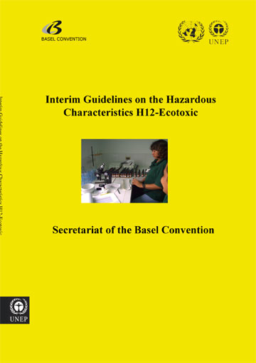 Interim guidelines on the hazardous characteristic H12-Ecotoxic (adopted by COP.7, Oct 2004)
